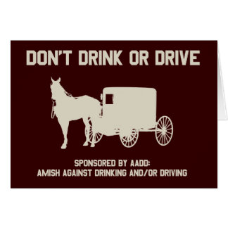Amish - dont drink or drive greeting card