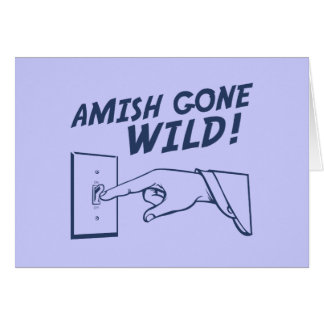 Amish Gone Wild! Card