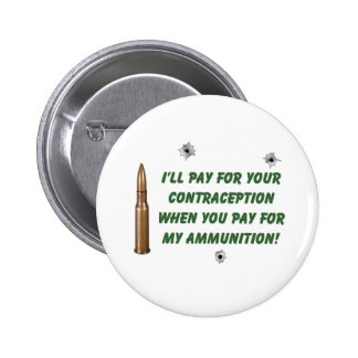 Ammo/Contraception 6 Cm Round Badge