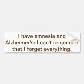 amnesia Alzheimer's Bumper Sticker