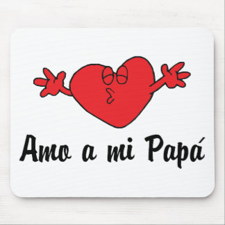 Amo a mi Papa Mouse Pad
