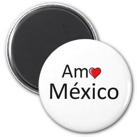 Amo Mexico 6 Cm Round Magnet