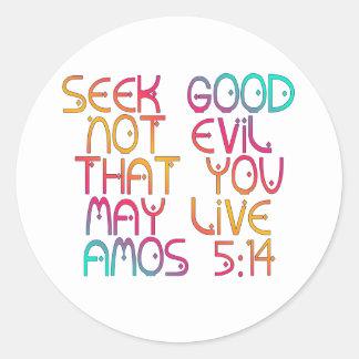 Amos 5:14 round sticker