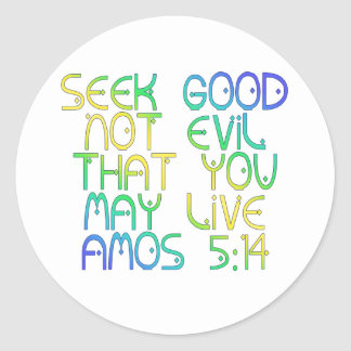 Amos 5:14 classic round sticker
