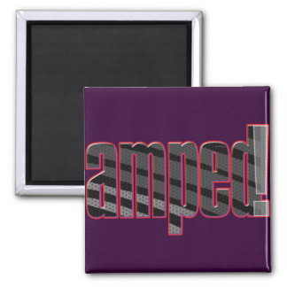 Amped! Slang for cool, awesome, excited Fridge Magnets