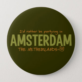 AMSTERDAM custom color button, huge 10 Cm Round Badge