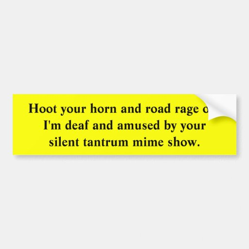 Amused Deaf Driver and Road Rage Mimes Bumper Sticker