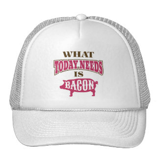 Amusing Today Needs Bacon Slogan Cap