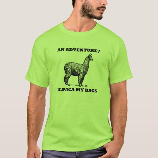 An Adventure? Alpaca My Bags T-Shirt