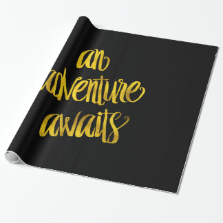 An Adventure Awaits Quote Gold Faux Foil Quotes Wrapping Paper