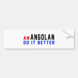 An Angolan Do It Better Bumper Sticker