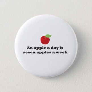 An Apple A Day...is 7 apples a week 6 Cm Round Badge