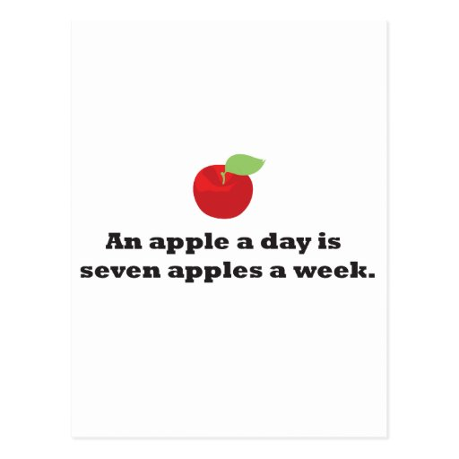 An Apple A Day...is 7 apples a week Postcards
