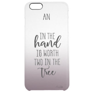 An Apple in the hand are worth two in the tree Clear iPhone 6 Plus Case