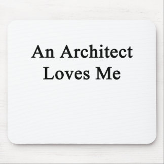 An Architect Loves Me Mouse Pad