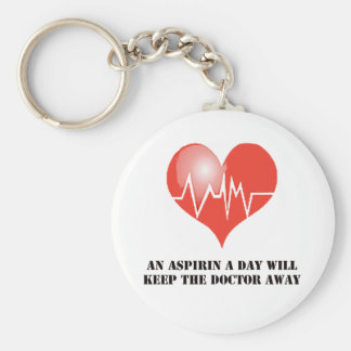 An Aspirin a Day Will Keep The Doctor Away Basic Round Button Key Ring