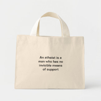 An atheist is a man who has... bag