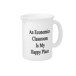 An Economics Classroom Is My Happy Place Beverage Pitchers