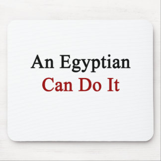 An Egyptian Can Do It Mouse Pads
