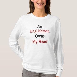 An Englishman Owns My Heart T-Shirt