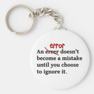 An error doesn't become a mistake until ... basic round button key ring
