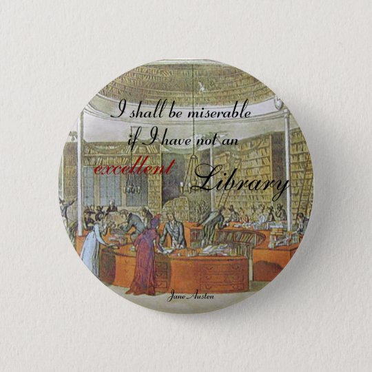 """An excellent library"" Quoteable Jane Austen 6 Cm Round Badge"