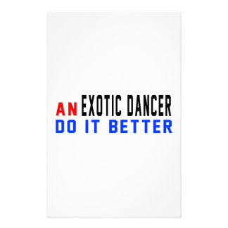 An Exotic dancer Do it better Personalized Stationery