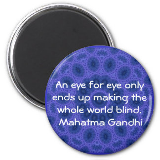 An eye for eye ... Gandhi  quote 6 Cm Round Magnet