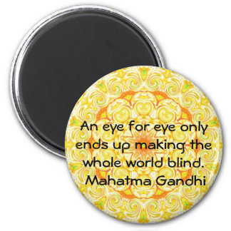 An eye for eye ... Gandhi  quote Magnet