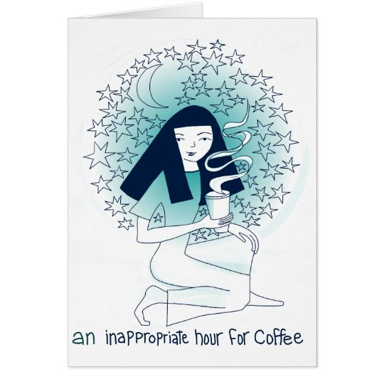 An inappropriate hour for coffee card