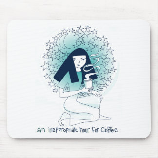 An inappropriate hour for coffee mousepad