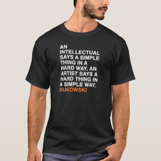 AN INTELLECTUAL SAYS A SIMPLE THING IN A HARD WAY. T-Shirt