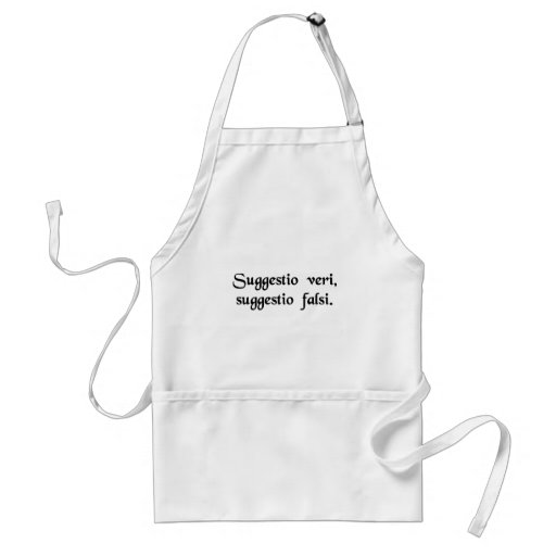 An intimation of truth, an intimation of falsity. aprons