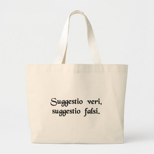 An intimation of truth, an intimation of falsity. bags