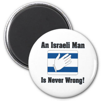 An Isralei Man Is Never Wrong 6 Cm Round Magnet