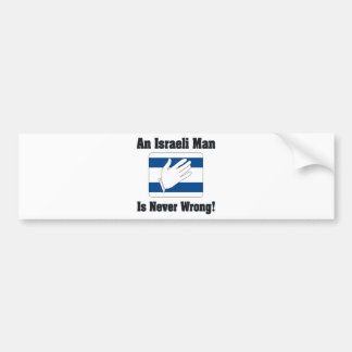 An Isralei Man Is Never Wrong Bumper Sticker