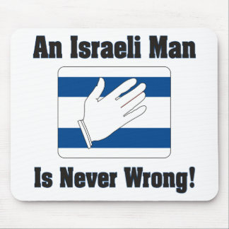 An Isralei Man Is Never Wrong Mouse Pad