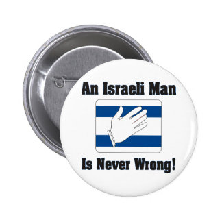 An Isralei Man Is Never Wrong Pins