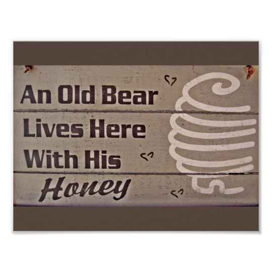 AN OLD BEAR AND HIS HONEY LIVE HERE