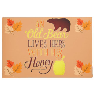 An Old Bear Lives Here With His Honey Doormat
