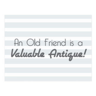 An Old Friend is a Valuable Antique! Postcard