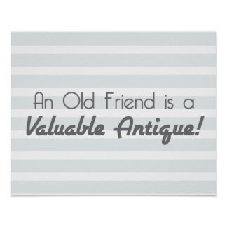An Old Friend is a Valuable Antique! Poster