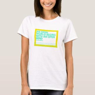 An open world begins with an open mind T-shirt