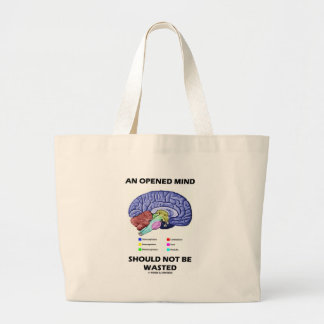 An Opened Mind Should Not Be Wasted Brain Tote Bags