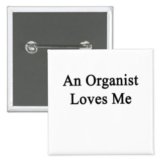 An Organist Loves Me 15 Cm Square Badge