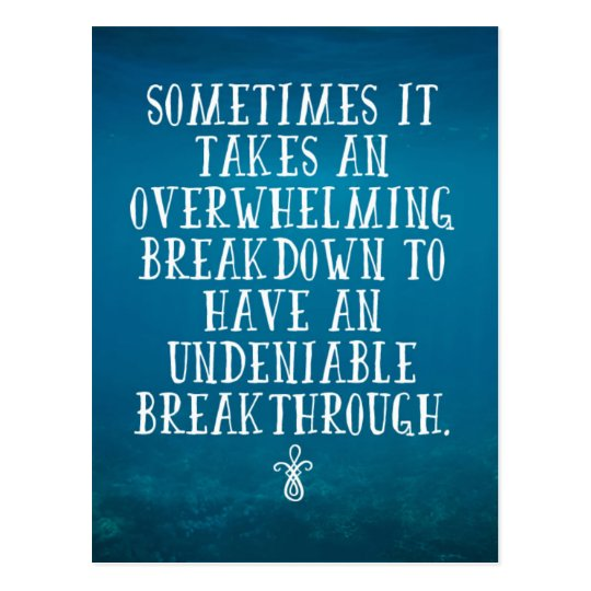 An Overwhelming Breakdown Quote Postcard