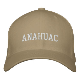 Anahuac Texas Embroidered Hat