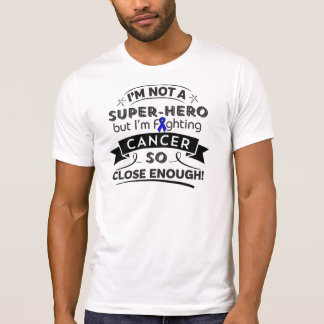 Anal Cancer Not a Super-Hero Tee Shirt