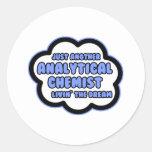 Analytical Chemist .. Livin' The Dream Round Stickers