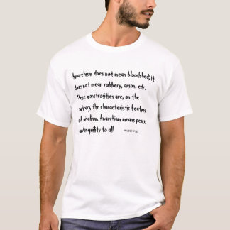 Anarchism does not mean... August Spies  T-Shirt